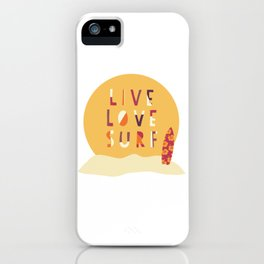 Live Love Surf Surfer girl slogan iPhone Case