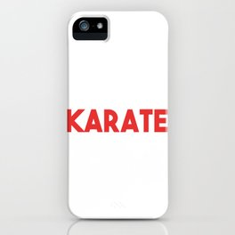 Karate and Two Other Japanese Words iPhone Case