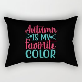 Autumn is my favorite color Thanksgiving Quote Rectangular Pillow