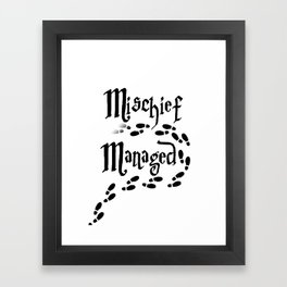 Mischief Managed Framed Art Print