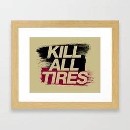 Kill All Tires v5 HQvector Framed Art Print
