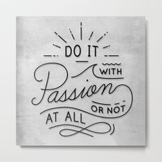 Do It With Passion Metal Print