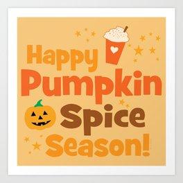 Happy Pumpkin Spice Season Art Print