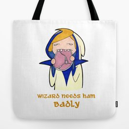Wizard Needs Ham Badly Tote Bag