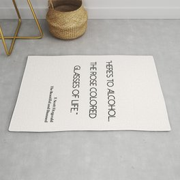 'Here's to alcohol, the rose coloured glasses of life' quote by F. Scott Fitzgerald Rug