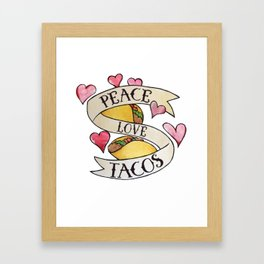 Peace Love Tacos Framed Art Print