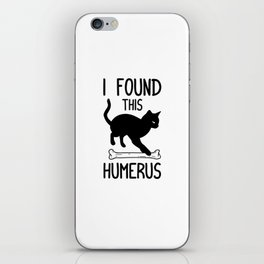 I Found This Humerus T Shirt Cat Pun Funny Cats iPhone Skin