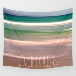 LOVE THE OCEAN I Wall Tapestry