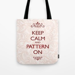 Keep Calm and Pattern On Tote Bag