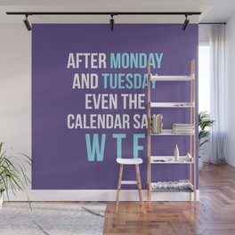 After Monday and Tuesday Even The Calendar Says WTF (Ultra Violet) Wall Mural