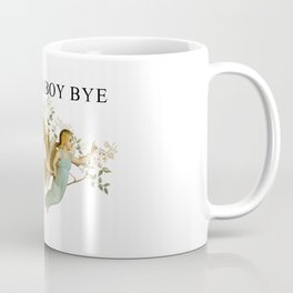 BOY, BYE Coffee Mug