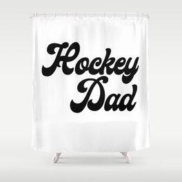 Hockey Dad Shower Curtain