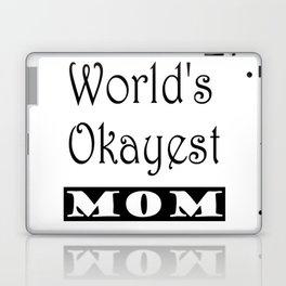 World's Okayest Mom Laptop & iPad Skin