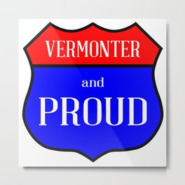 Vermonter And Proud Metal Print