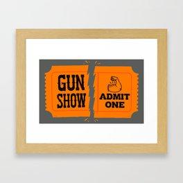 Ticket to the Gun Show Framed Art Print