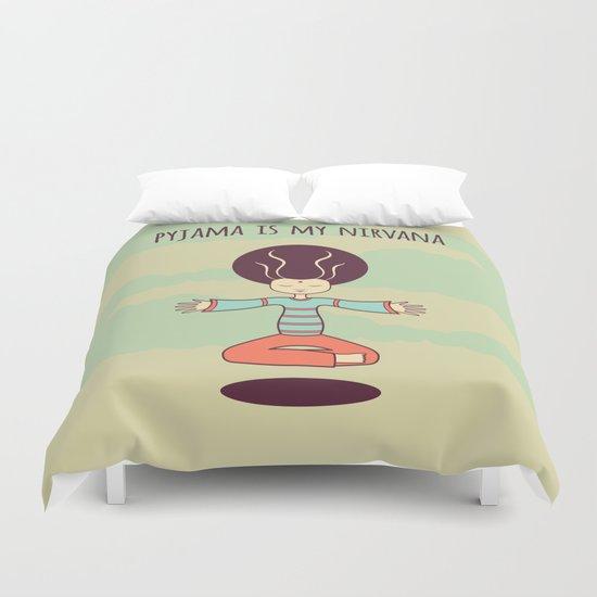 pyjama is my nirvana Duvet Cover