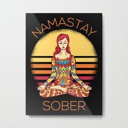 Namastay Sober I Metal Print