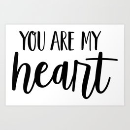 You are my heart Art Print