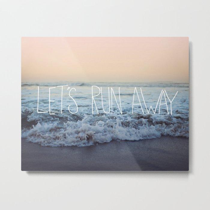 Let's Run Away x Arcadia Beach Metal Print