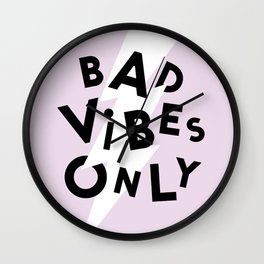 Bad Vibes Only Wall Clock