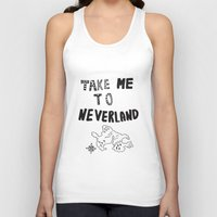 neverland Tank Tops featuring Take me to Neverland  by Vasare Nar