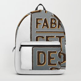 Design Cut Fabricate Get Paid Backpack