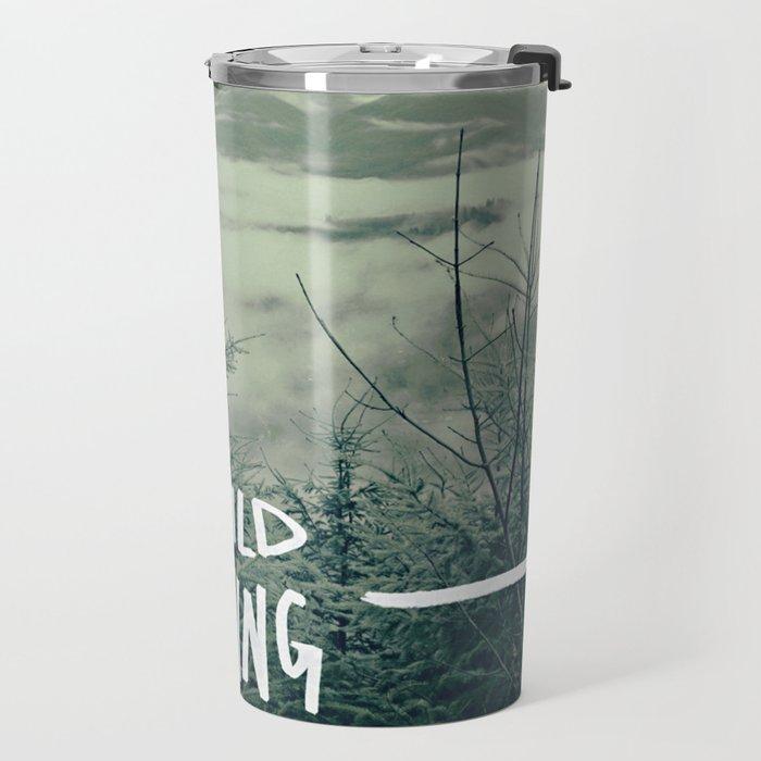 Wild Thing: Skagit Valley, Washington Travel Mug