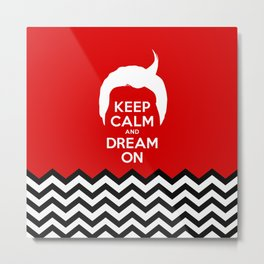 Keep Calm And Dream On (Dale Cooper's Hair, Twin Peaks) Metal Print