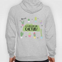 La loca de los cactus III Hoody