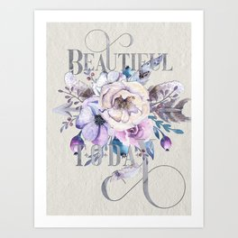 Beautiful Today – Appreciation for your friends and for yourself. Art Print