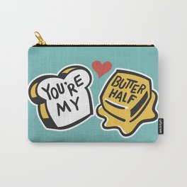 You're My Butter Half Carry-All Pouch