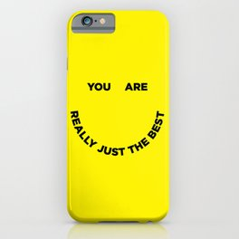 You Are Really Just The Best iPhone Case
