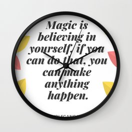 Johann Wolfgang von Goethe Quote   Magic is believing in yourself, Wall Clock