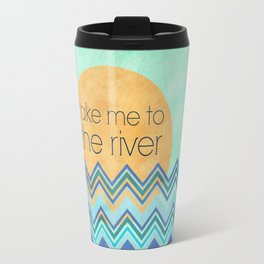 Take Me to the River Travel Mug