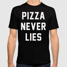 Pizza Never Lies T-shirt