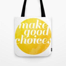 Make Good Choices Tote Bag