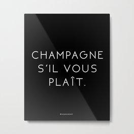 Champagne Sil Vous Plait Metal Print