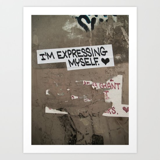 i'm expressing myself Art Print
