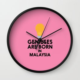 Geniuses are born in MALAYSIA T-Shirt D4gv2 Wall Clock