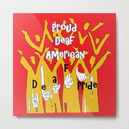 Proud Deaf American Metal Print
