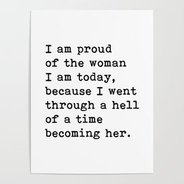 I Am Proud Of The Woman I Am Today, Motivational Quote Poster