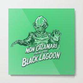 Mon Calamari from the black lagoon Metal Print