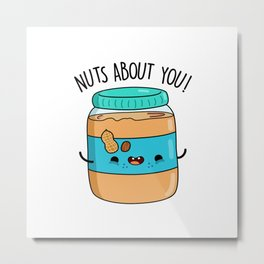 Nuts About You Cute Peanut Butter Pun Metal Print