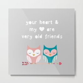 your Heart and MY heart.. Metal Print