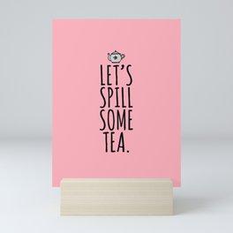 Spill Some Tea Mini Art Print