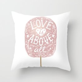 Love is above all. Throw Pillow