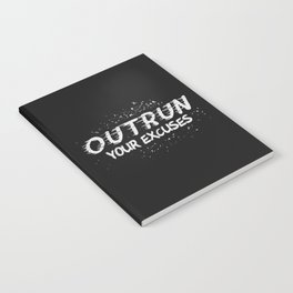 Outrun Your Excuses Notebook