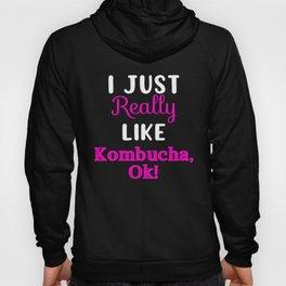 I Just Really Like Kombucha Ok, Booch, Scoby Gift Hoody