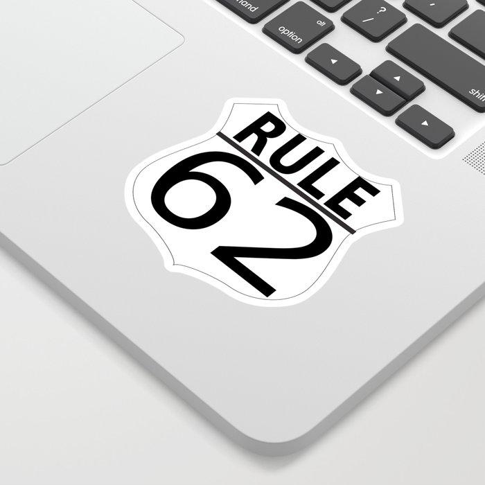 Rule 62 Sticker