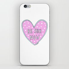 be shh now iPhone & iPod Skin